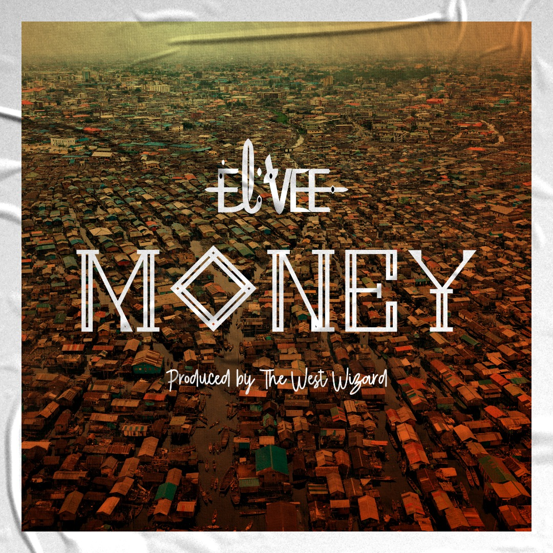 El'Vee - Money #Arewapublisize