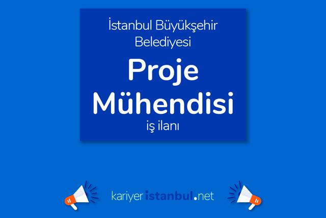 İstanbul Büyükşehir Belediyesi, proje mühendisi alımı yapacak. Kariyer İBB personel alımı şartları neler? Detaylar kariyeristanbul.net'te!