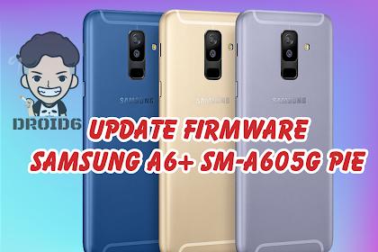 Update Firmware Samsung A6+ SM-A605G Pie