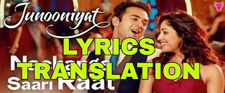 Nachange Saari Raat Lyrics in English | With Translation | – Junooniyat | Yami Gautam | Pulkit Samrat