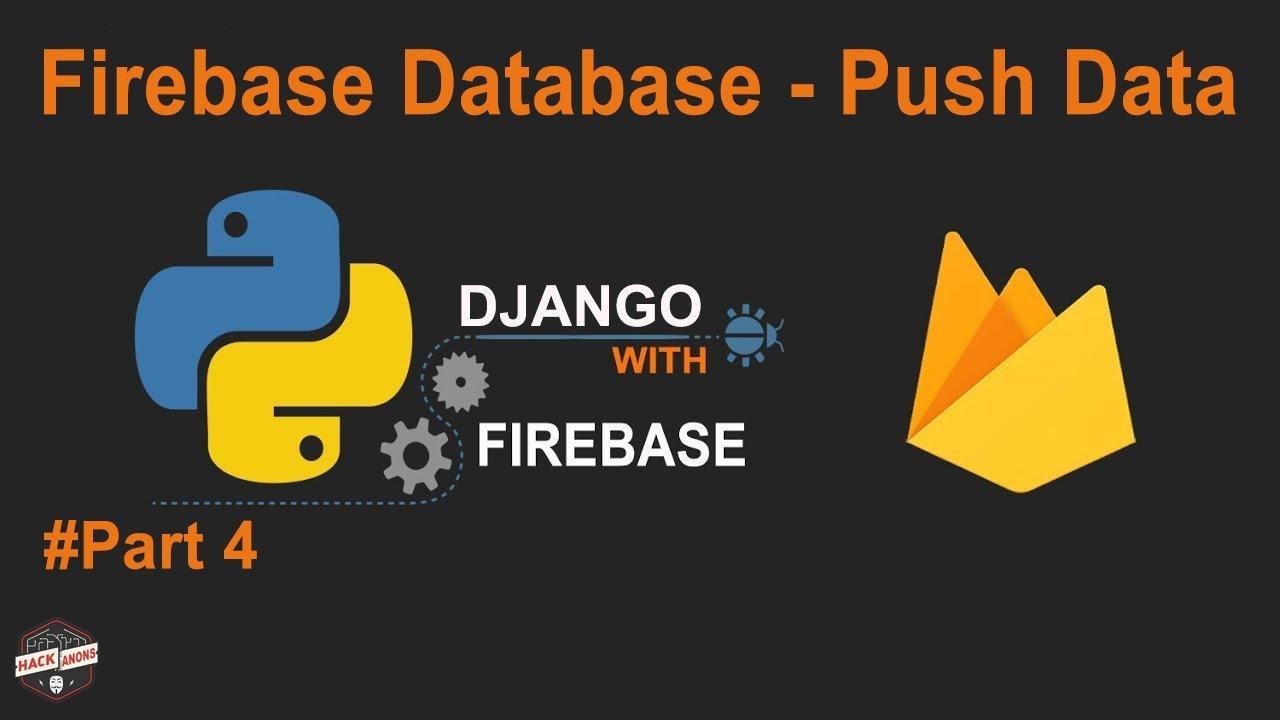 Python Django With Google Firebase : Firebase Database Push Data ...
