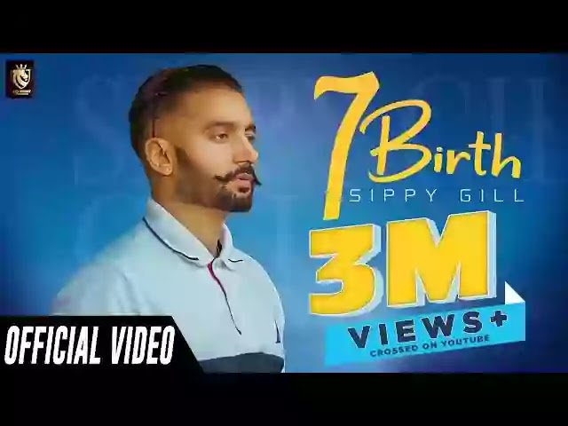 7 BIRTH LYRICS – SIPPY GILL (2020)