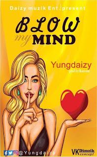 Yungdaizy - Blow My Mind