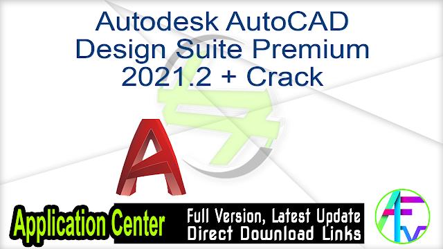 Autodesk AutoCAD Design Suite Premium 2021.2 + Crack
