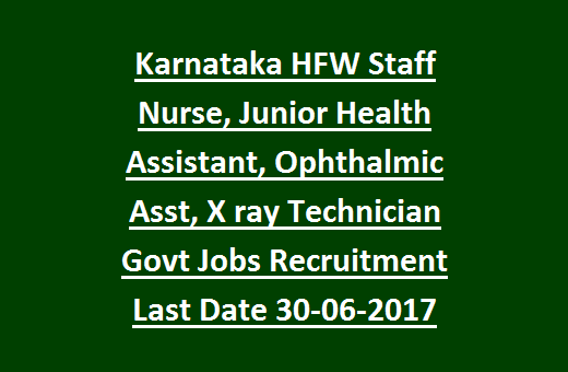 government jobs in karnataka hfw junior health assistant ophthalmic assistant staff nurse block health education officer jobs recruitment