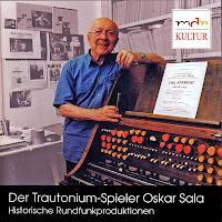 Der Trautonium-Spieler Oskar Sala, CD doble que recoge composiciones históricas interpretadas por Oskar Sala y el Rundfunktrautonium y Konzerttrautonium durante los años 30 y 40
