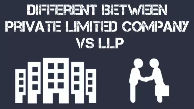 different-between-private-limited-company-or-llp