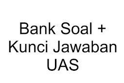 Soal UAS Sejarah Kemerdekaan Indonesia