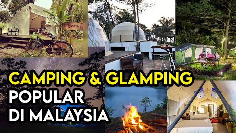 Tempat Menarik Aktiviti Camping dan Glamping Popular Di Malaysia