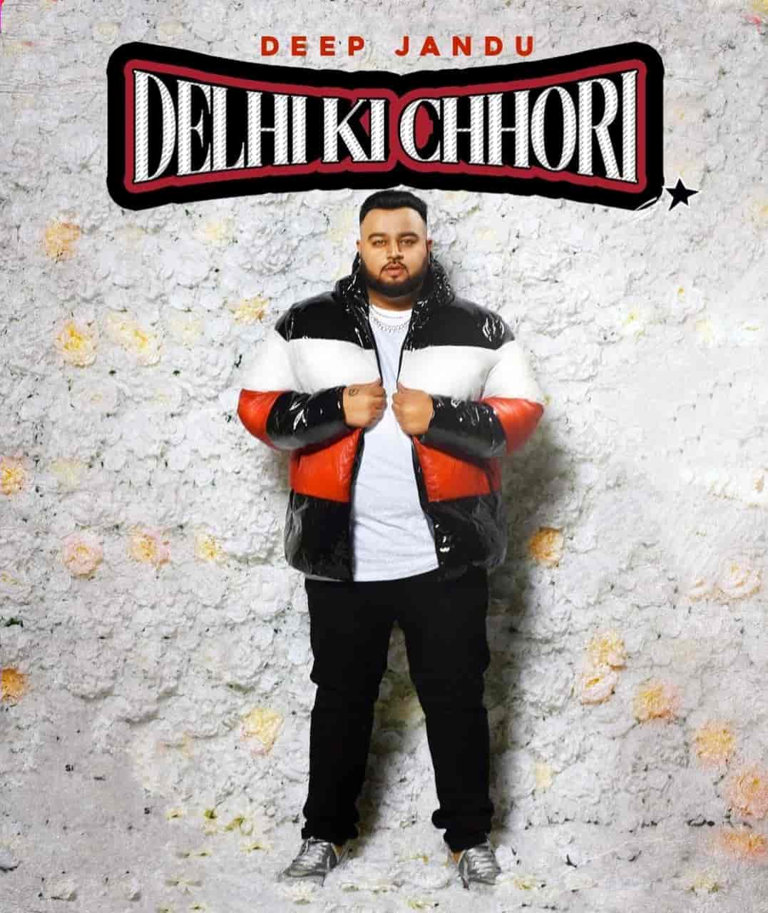 Delhi Ki Chhori Punjabi Song Lyrics Deep Jandu
