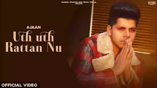 Checkout new punjabi song uth uth raatan nu sung by Ajaan & lyrics penned by Om Jaani