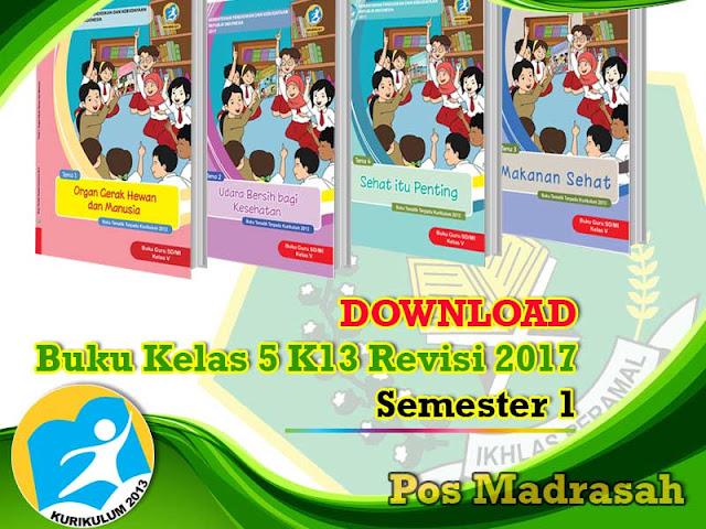 Jumpa lagi dengan admin pos madrasah kali ini admin akan berbagi lagi buku kelas  Geveducation:  Buku K13 Kelas 5 Kurikulum 2013 Revisi 2017 Semester 1 untuk SD/MI