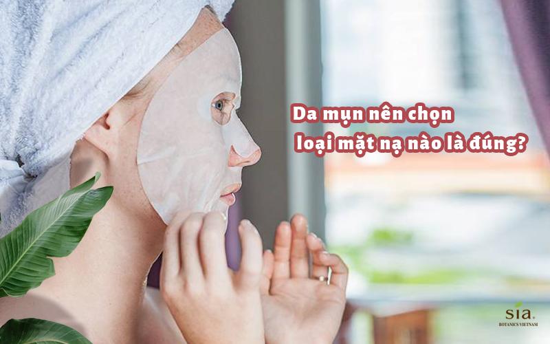 da mụn nên chọn loại mặt nạ nào cho đúng