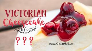 Kristin Holt | Victorian Cheesecake???