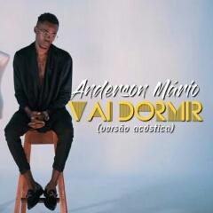 Anderson Mário - Vai Dormir (Versão Acústica) (2021) [Download]