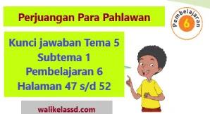 Kunci Jawaban Kelas 4 Tema 5 Subtema 1 Pembelajaran 6
