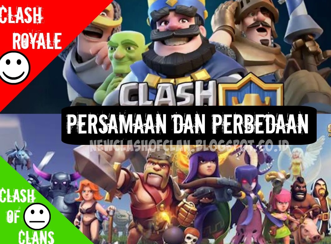 Persamaan Dan Perbedaan Clash Of Clans Dan Clash Royale Game