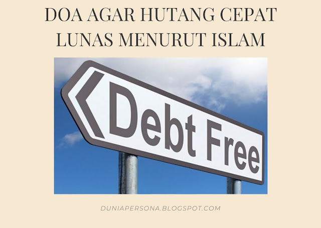 Doa Agar Hutang Cepat Lunas Menurut Islam