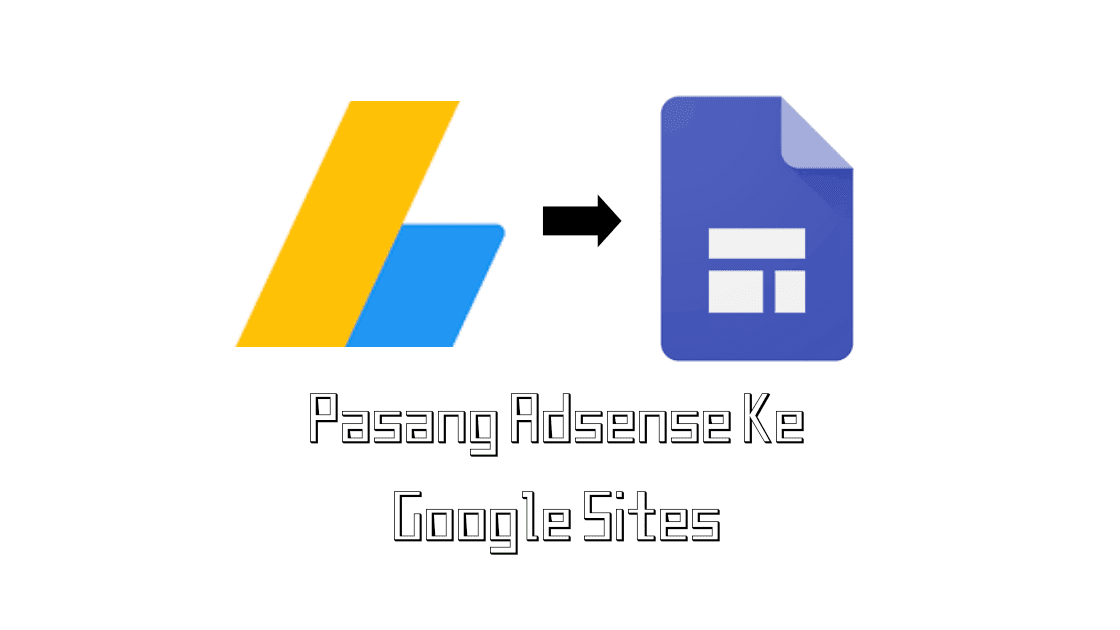 Cara Memasang Adsense Di Google Sites