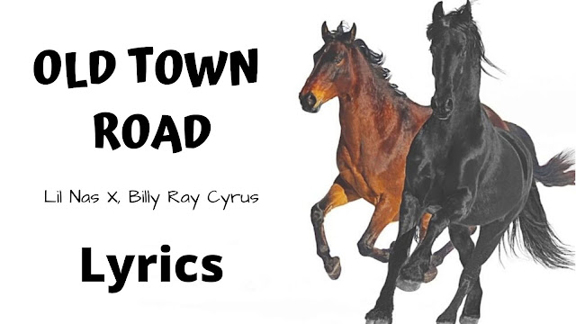 Old town road lyrics - Lil Nas X, Billy Ray Cyrus    4klyricsstore.com