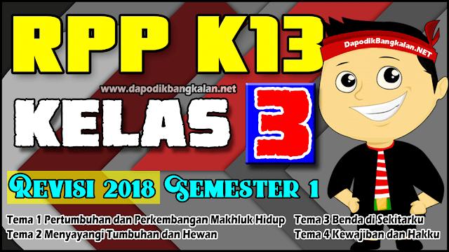 rpp Kelas 3 Kurikulum 2013 Revisi 2018 Semester 1