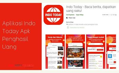 Aplikasi Indo Today Apk Penghasil Uang Tercepat 2021, Terbukti Membayar!