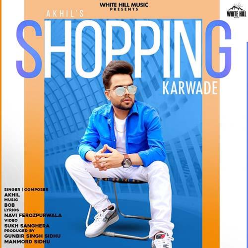 Shopping Karwade Lyrics – Akhil