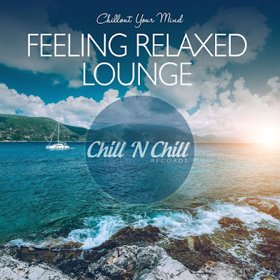 Feeling Relaxed Lounge (Chillout Your Mind)(2020)