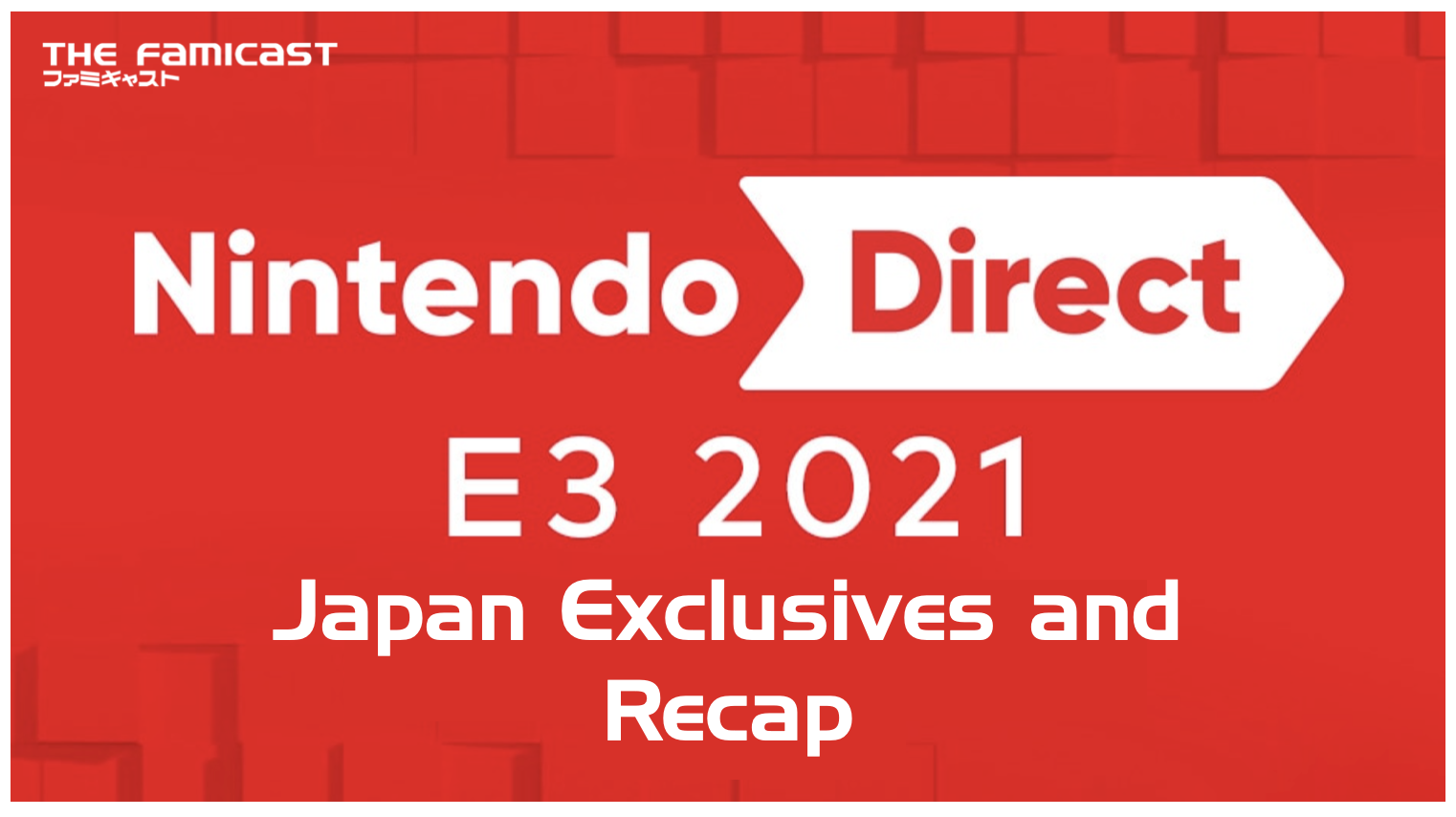 Exclusives from the Japanese E3 2021 Nintendo Direct