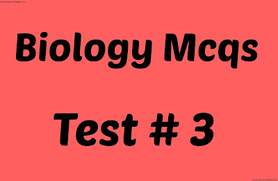 biology mcqs test no 3
