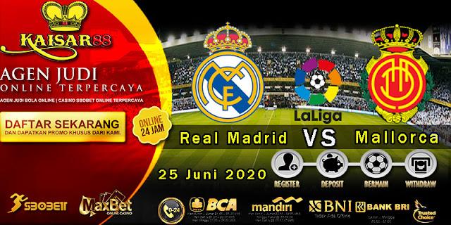 Prediksi Bola Terpercaya Liga Spanyol Real Madrid vs Mallorca 25 Juni 2020