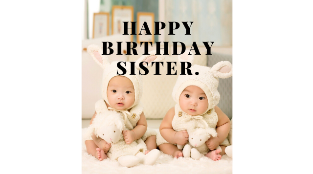 Happy birthday twins sister