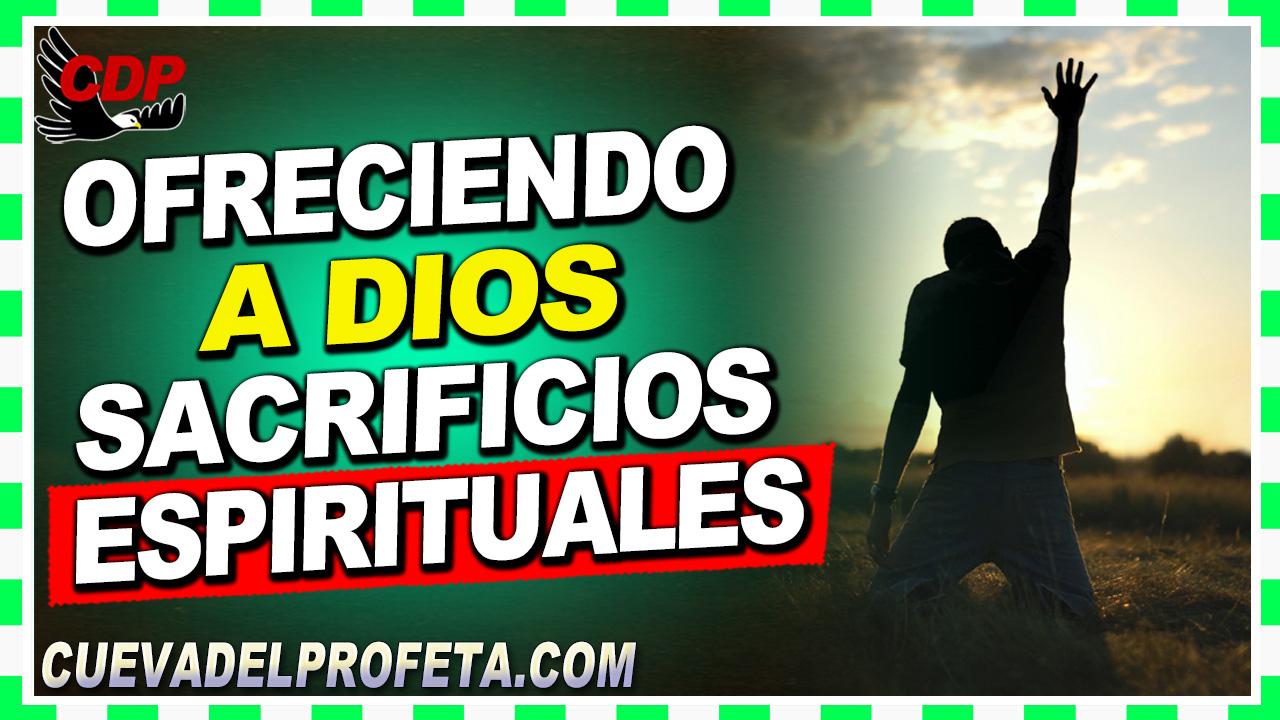Ofreciendo a Dios sacrificios espirituales - William Branham en Español