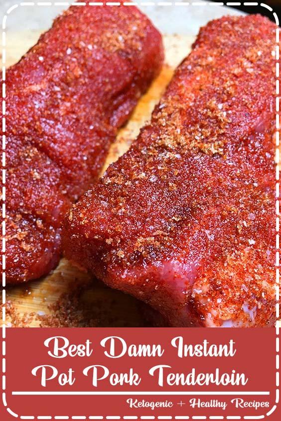 Best Damn Instant Pot Pork Tenderloin