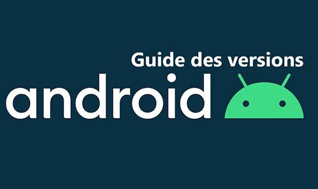Guide comparatif de tout les versions Android