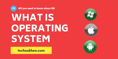 what is operating system? all you need to know