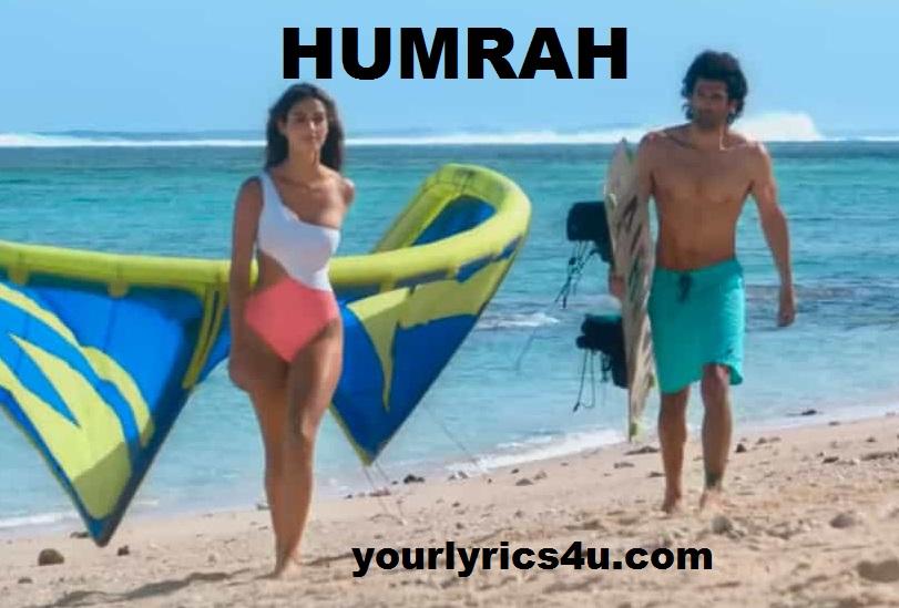 Humrah Lyrics Malang Aditya Disha