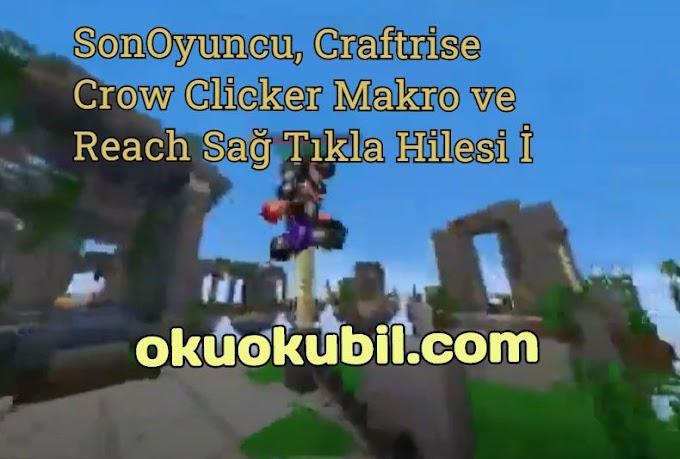 SonOyuncu, Craftrise Crow Clicker Makro ve Reach Sağ Tıkla Hilesi İndir