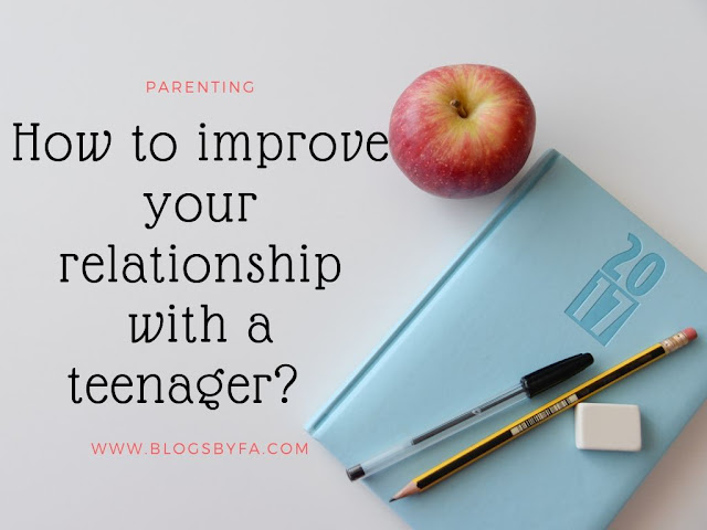 How to Improve Your Relationship with a Teenager