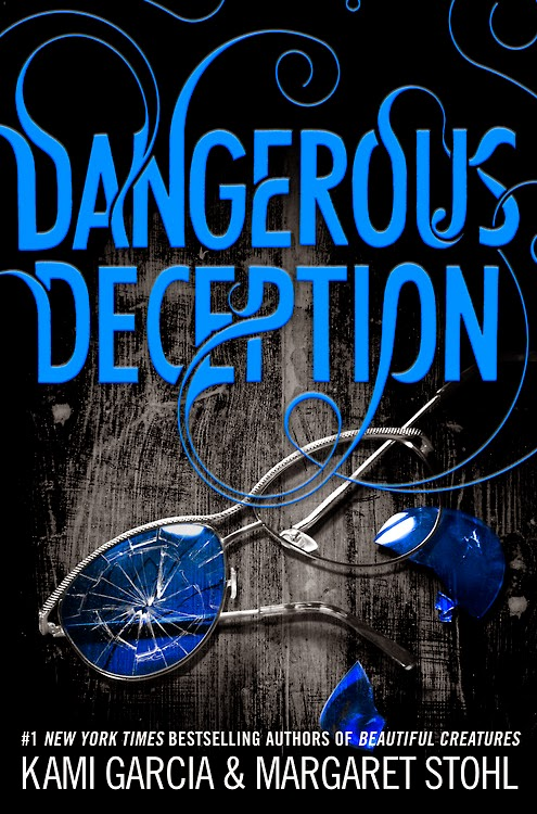 Dangerous Deception By Kami Garcia & Margaret Stohl