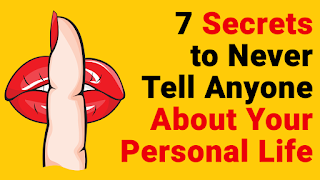 Do Not Tell Anyone About Your Personal Life
