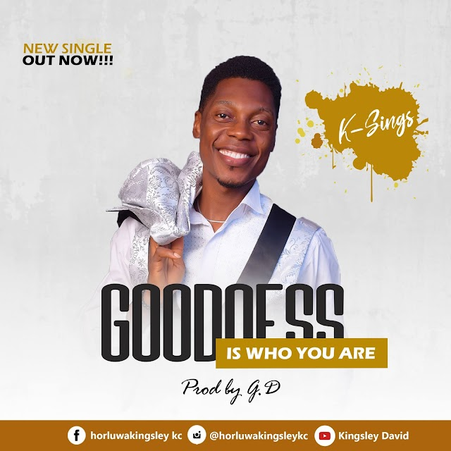 Goodness Is Who You Are - K-Sings