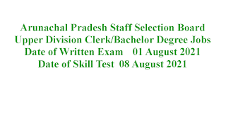 Upper Division Clerk/Bachelor Degree Jobs in Arunachal Pradesh Staff Selection Board