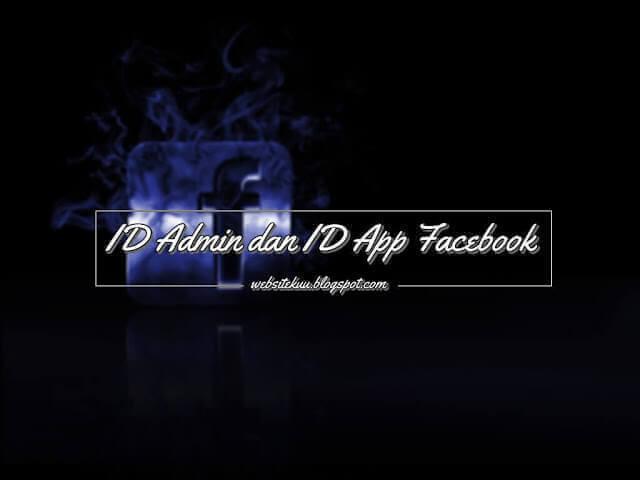 Cara Mendapatkan Admin ID, Dan App ID Facebook