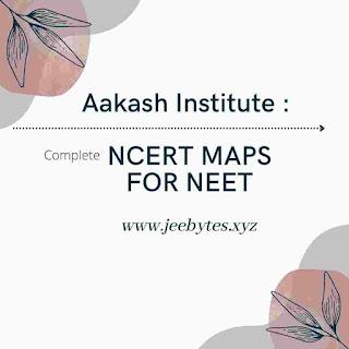Aakash NCERT Map For NEET