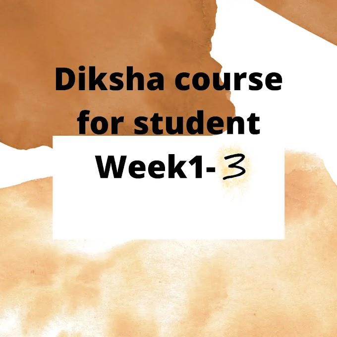 Diksha course for student Week1- 3-2021-22
