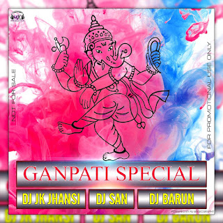1-Ganpati-Special-Remixes-DJ-JK-Jhansi-DJ-San-DJ-Barun-indiandjremix