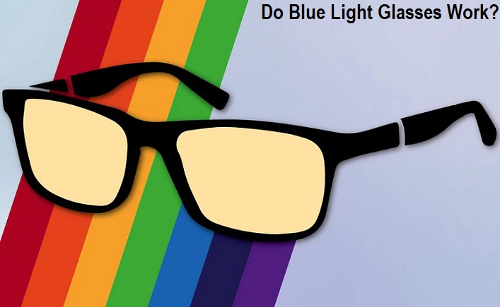 Do Blue Light Glasses Work?