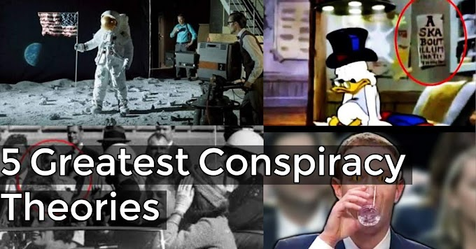 5 Greatest Conspiracy Theories of All Time