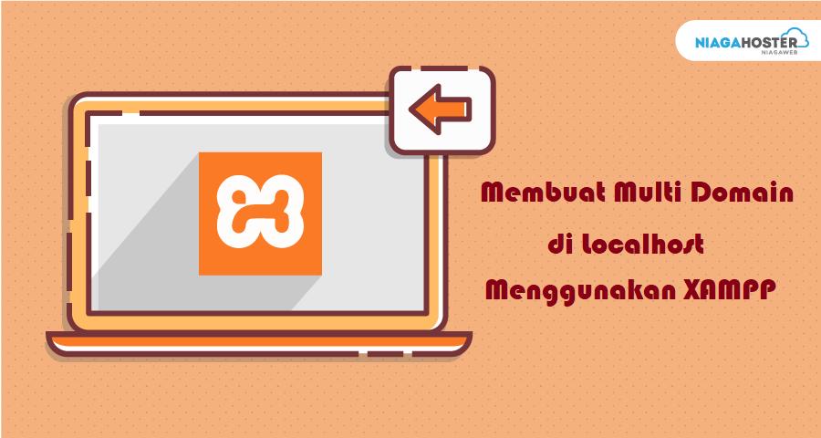 Cara Membuat Multi Domain Di Localhost Menggunakan Xampp Ide Kevin Blog